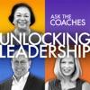 Unlocking Leadership - Ask the Coaches artwork