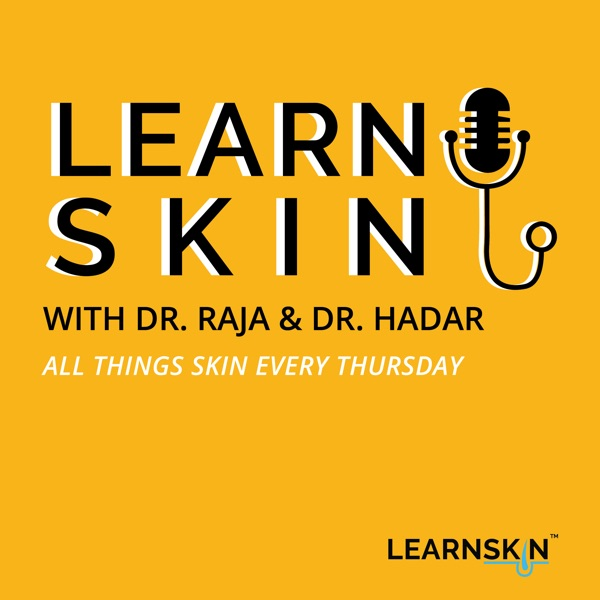 Learn Skin with Dr. Raja and Dr. Hadar Artwork