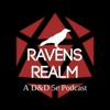 Ravens Realm - A Dungeons and Dragons Podcast artwork
