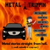 METAL TRIPPIN- Metal stories straight from hell (...well, actually it´s my car) artwork