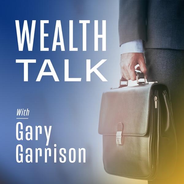 Wealth Talk with Gary Garrison Artwork