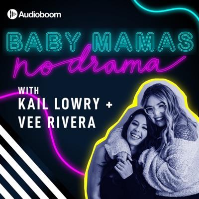 Baby Mamas No Drama with Kail Lowry & Vee Rivera:Audioboom