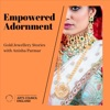 Empowered Adornment: Gold Jewellery Stories with Anisha Parmar artwork