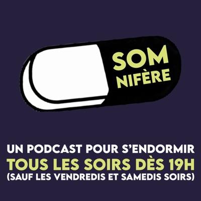 Somnifère, le podcast pour s'endormir:Somnifère, le podcast pour s'endormir