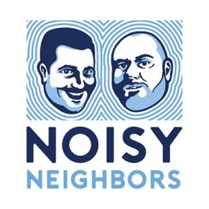 Noisy Neighbors Podcast