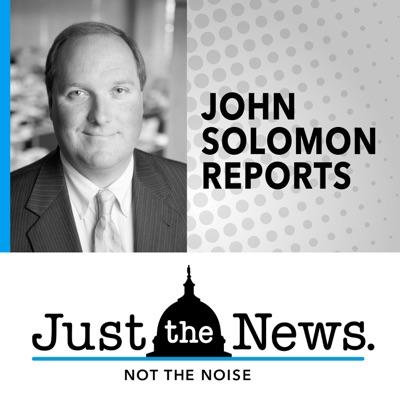 John Solomon Reports:John Solomon