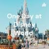 One Day at Disney World  artwork