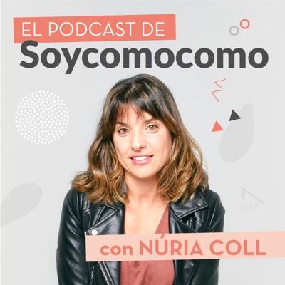El Podcast de Soycomomo con Núria Coll:Soycomocomo