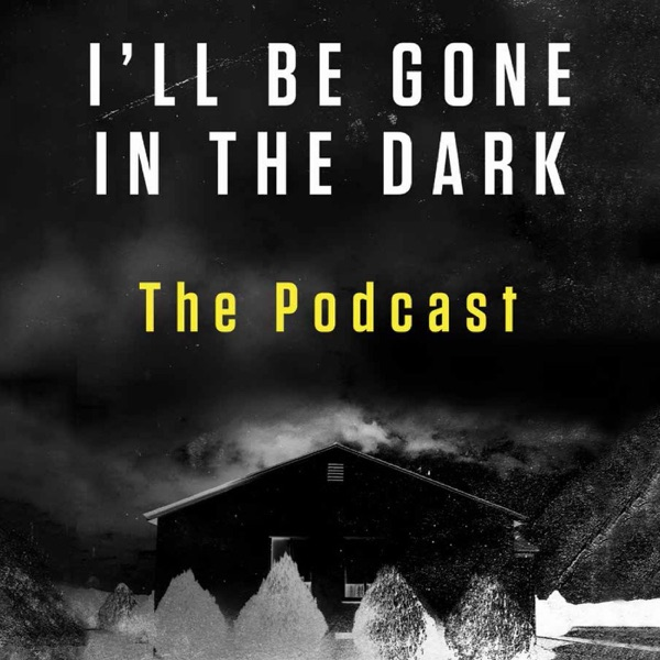 I'll Be Gone In The Dark – The Podcast image