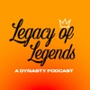 Legacy of Legends: A Dynasty Podcast artwork