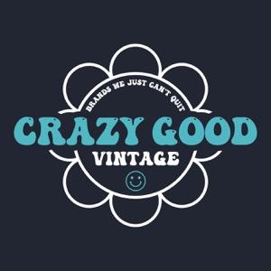 Crazy Good Vintage
