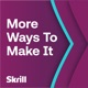 Skrill: 'More Ways To Make It' - Exploring Alternative Routes To Success