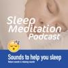 Sleep Meditation Podcast 😴Relaxing Sounds To Helps You Sleep, ASMR Sleep Triggers & Sleep Sounds