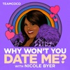 Why Won't You Date Me? with Nicole Byer artwork