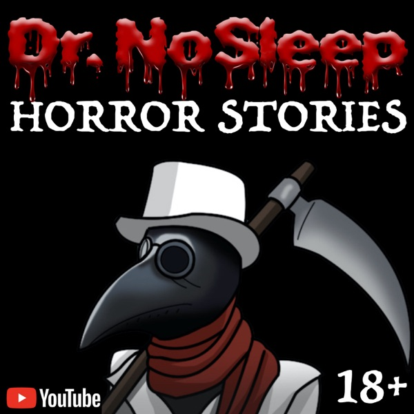 Scary Horror Stories by Dr. NoSleep image