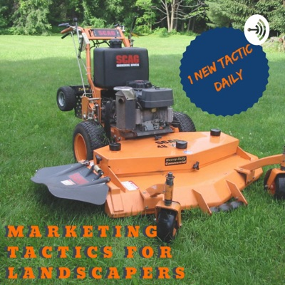 Daily Marketing Tactics for Landscapers