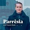Parrêsia avec Francis Denis - Catholic Podcast
