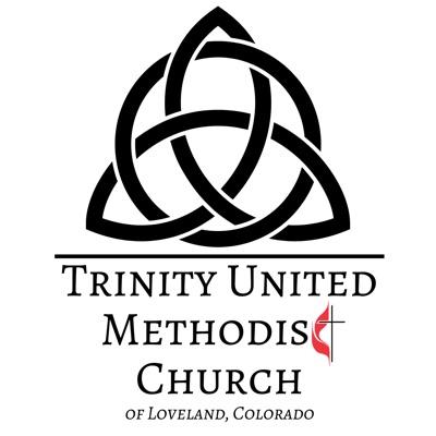 Trinity United Methodist Church of Loveland, CO - Sermon Podcast