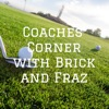 Coaches' Corner with Brick and Fraz artwork