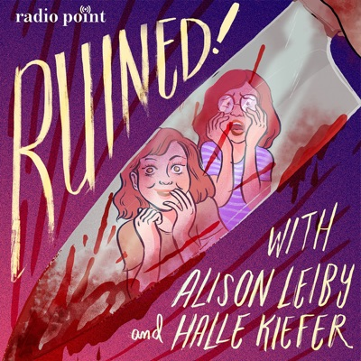 Ruined with Alison Leiby and Halle Kiefer:Radio Point