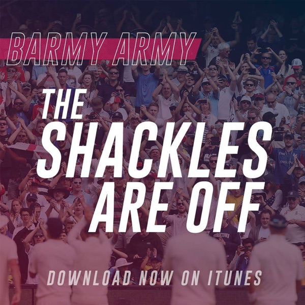 The Shackles Are Off - Cricket Podcast produced by England's Barmy Army Artwork
