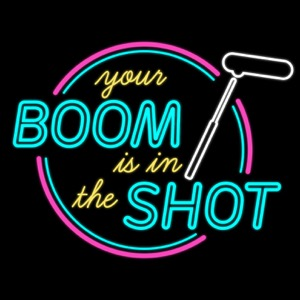 Your Boom Is in the Shot
