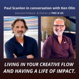 Living In Your Creative Flow & Having A Life Of Impact - In Conversation With Ken Olin (Director of This Is Us)