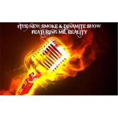 The  New Smoke & Dinamite Show
