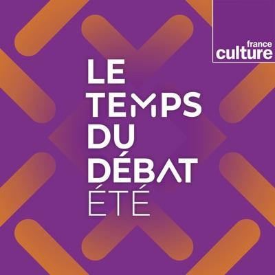 Le Temps du débat d'été:France Culture