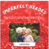 Imperfect Heroes: Insights Into Parenting artwork