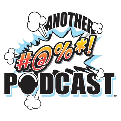 ANOTHER #@%*! PODCAST??!!!!