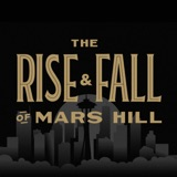 Image of The Rise and Fall of Mars Hill podcast