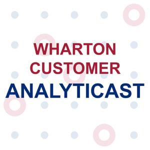 Wharton Customer Analyticast