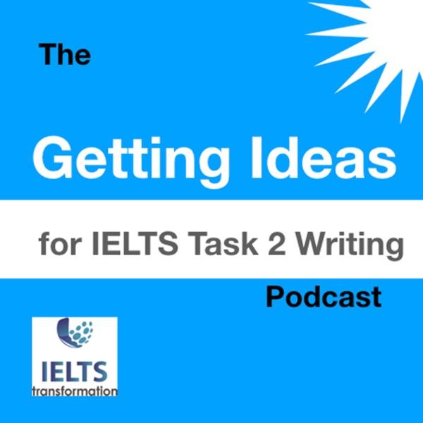 IELTS Transformation Getting Ideas For IELTS Task 2 Writing