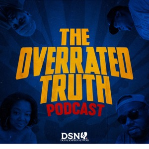 The Overrated Truth Podcast