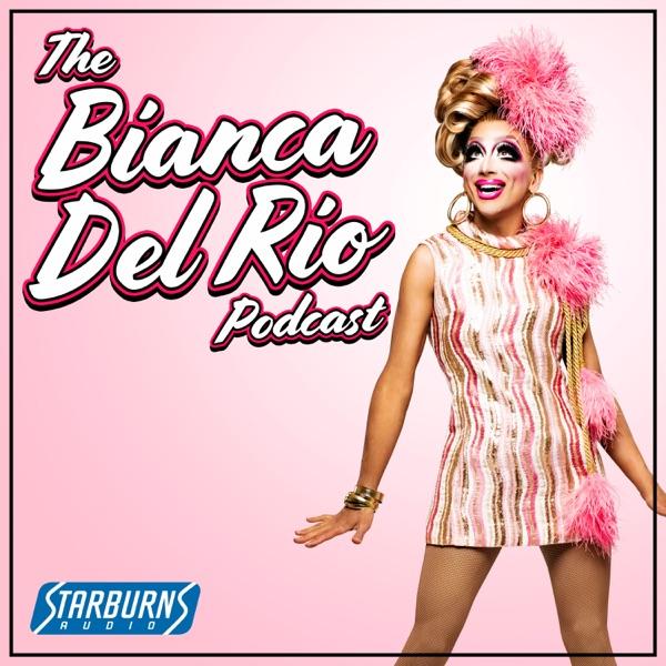 The Bianca Del Rio Podcast
