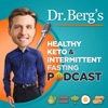 Dr. Berg's Healthy Keto and Intermittent Fasting Podcast