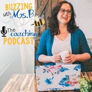 Buzzing with Ms. B: The Coaching Podcast