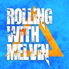 Rolling With Melvin artwork