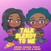 Talk Blerdy To Me artwork