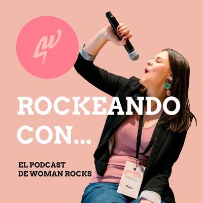Rockeando con - El podcast de Woman Rocks