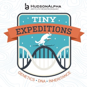 Tiny Expeditions - A Podcast about Genetics, DNA and Inheritance