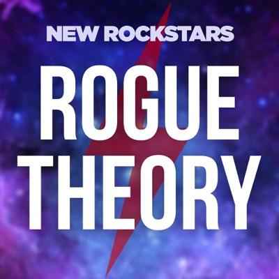Rogue Theory: A New Rockstars Podcast:New Rockstars