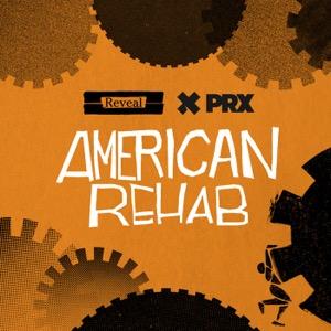 Reveal Presents: American Rehab