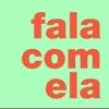 FALA COM ELA