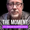 The Moment with Brian Koppelman - Cadence13