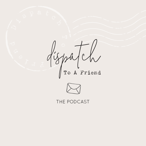 Cover image of Dispatch to a Friend