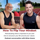 How To Flip Your Mindset - PS. In conversation with Brian Keane