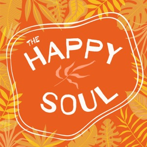 THE HAPPY SOUL PODCAST