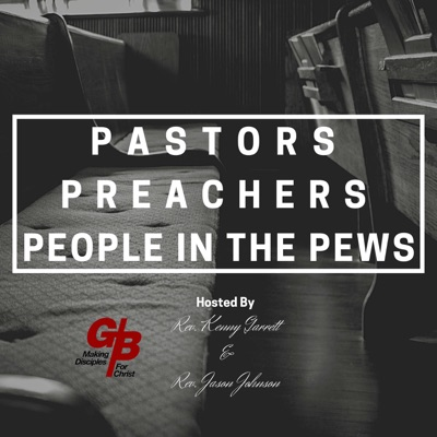 Pastors, Preachers, and People in the Pews